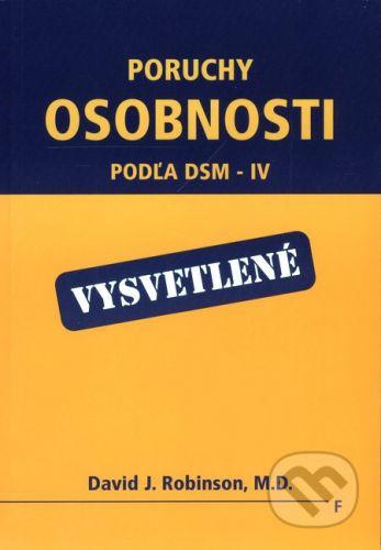 Vydavateľstvo F Poruchy osobnosti - podľa DSM-IV - vysvetlené - David J. Robinson, M.D. cena od 200 Kč