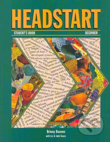 Oxford University Press Headstart - Student's Book - Beginner - Briony Beaven with Liz Soars, John Soars cena od 345 Kč