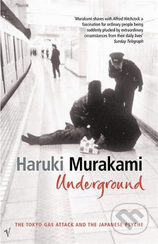 Murakami Haruki: Underground: The Tokyo Gas Attack and the Japanese Psyche cena od 266 Kč