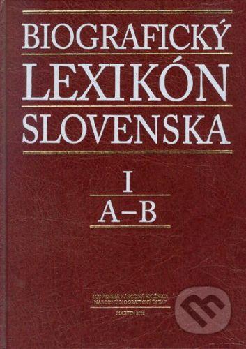 Slovenská národná knižnica Biografický lexikón Slovenska I (A - B) - Kolektív autorov cena od 540 Kč