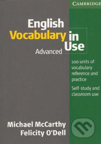 Cambridge University Press English Vocabulary in Use - Advanced - Michael McCarthy, Felicity O´Dell cena od 855 Kč