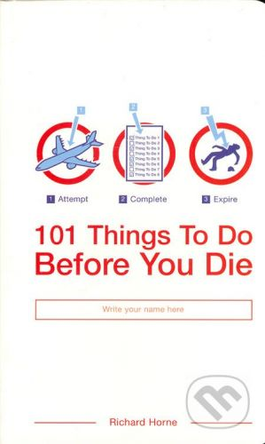 Bloomsbury 101 Things To Do Before You Die - Richard Horne cena od 0 Kč