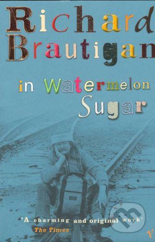 Vintage In watermelon sugar - Richard Brautigan cena od 285 Kč