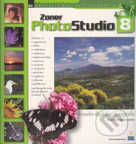 Pavel Kristián a: Zoner Photo Studio 8 - kouzlo digitální fotografie cena od 192 Kč