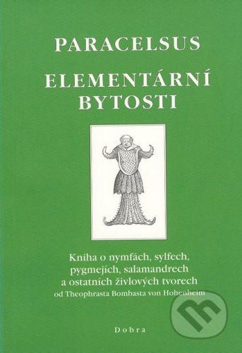Teofrastus Paracelsus: Elementární bytosti - Paracelsus cena od 93 Kč