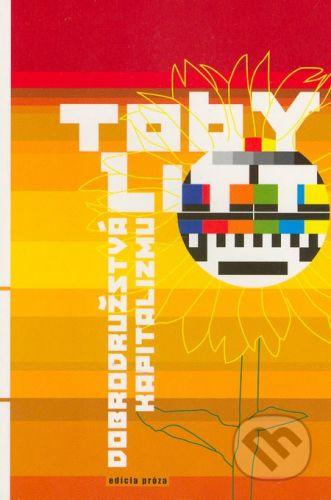 Drewo a srd Dobrodružstvá kapitalizmu - Toby Litt cena od 159 Kč