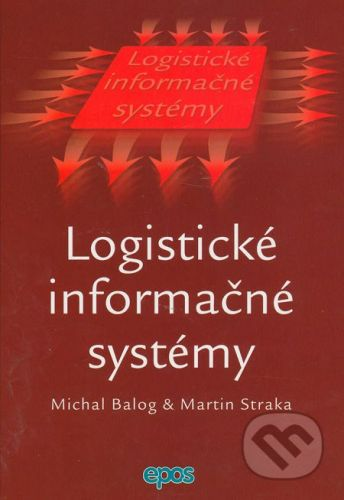 Ing. Miroslav Mračko - EPOS Logistické informačné systémy - Michal Balog, Martin Straka cena od 260 Kč