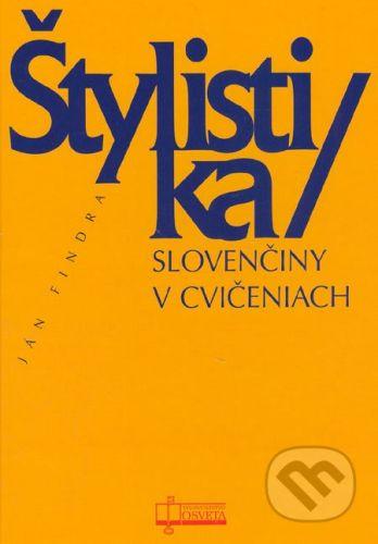 Osveta Štylistika slovenčiny v cvičeniach - Ján Findra cena od 168 Kč