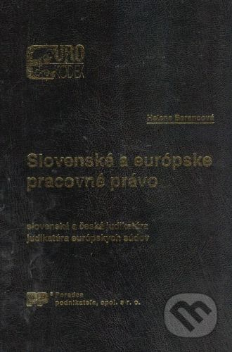 Poradca podnikateľa Slovenské a európske pracovné právo - Helena Barancová cena od 314 Kč