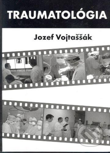 Slovak Academic Press Traumatológia - Jozef Vojtaššák cena od 726 Kč