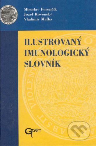 Galén Ilustrovaný imunologický slovník - Miroslav Ferenčík, Jozef Rovenský, Vladimír Maťha cena od 363 Kč