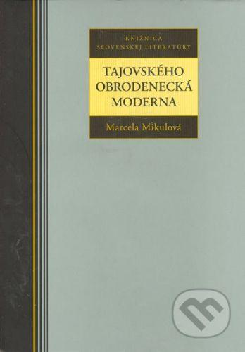 Kalligram Tajovského obrodenecká moderna - Marcela Mikulová cena od 181 Kč