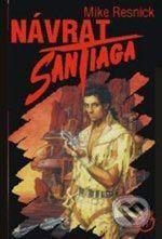 Mike Resnick: Návrat Santiaga cena od 186 Kč