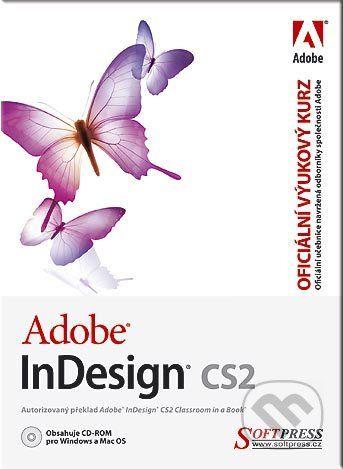 Adobe InDesign CS2 - oficiální výukový kurz + CD-ROM cena od 71 Kč