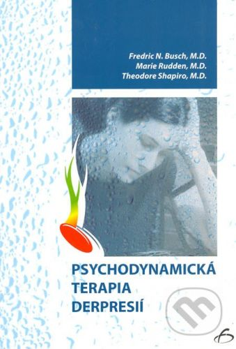 Vydavateľstvo F Psychodynamická terapia depresie - Fredric N. Busch, Marie Rudden, Theodore Shapiro cena od 288 Kč