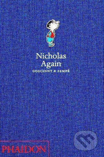 Phaidon Nicholas Again - Rene Goscinny , Jean-Jacques Sempé cena od 350 Kč