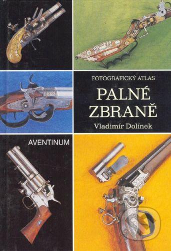 Aventinum Palné zbraně - Vladimír Dolínek cena od 321 Kč