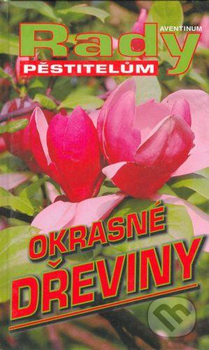 Aventinum Okrasné dřeviny - Radoslav Šrot cena od 144 Kč