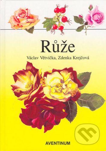 Aventinum Růže - Václav Větvička, Zdenka Krejčová cena od 173 Kč