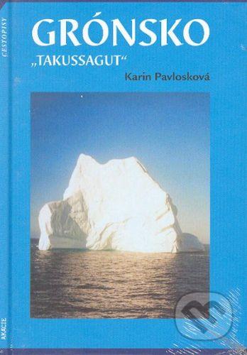 """Akácie Grónsko - """"Takussagut"""" - Karin Pavlosková cena od 387 Kč"""