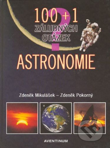 Aventinum Astronomie - Zdeněk Mikulášek, Zdeněk Pokorný cena od 338 Kč
