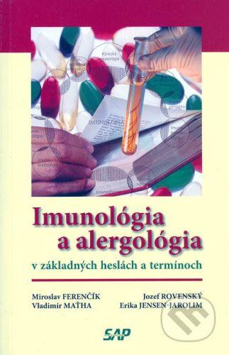 Slovak Academic Press Imunológia a alergológia v základných heslách a termínoch - Miroslav Ferenčík a kol. cena od 214 Kč