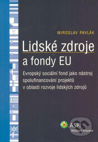 ASPI Lidské zdroje a fondy EU - Miroslav Pavlák cena od 198 Kč