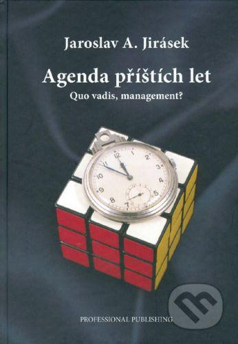 Jirásek Jaroslav A.: Agenda příštích let cena od 220 Kč