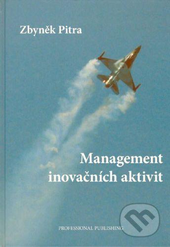 Professional Publishing Management inovačních aktivit - Zbyněk Pitra cena od 453 Kč