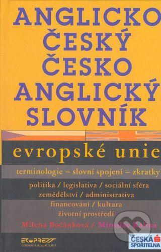Ekopress Anglicko-český a česko-anglický slovník Evropské unie - Milena Bočánková, Miroslav Kalina cena od 337 Kč