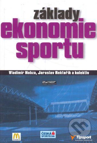 Ekopress Základy ekonomie sportu - Vladimír Hobza, Jaroslav Rektořík a kol. cena od 229 Kč