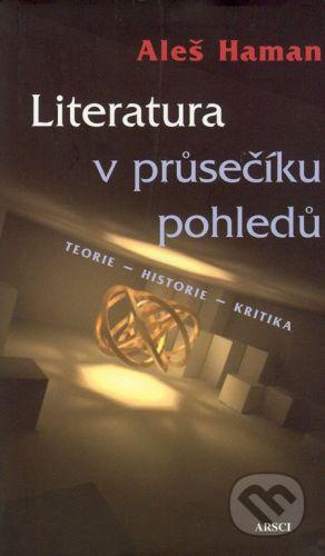 Haman Aleš: Literatura v průsečíku pohledů cena od 187 Kč