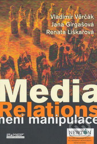 Ekopress Media Relations není manipulace - Vladimír Věrčák, Jana Girgašová, Renata Liškařová cena od 165 Kč