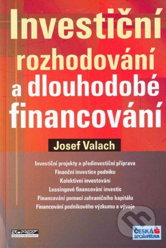 Ekopress Investiční rozhodování a dlouhodobé financování - Josef Valach cena od 522 Kč
