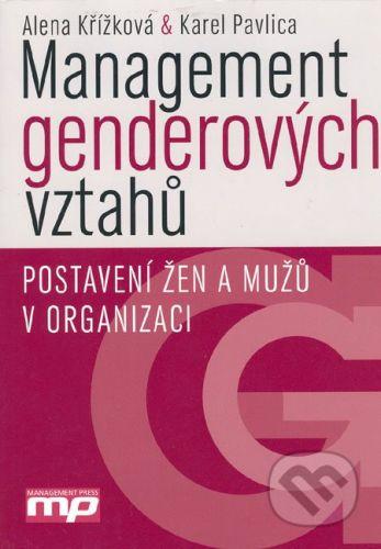 Management Press Management genderových vztahů - Alena Křížková, Karel Pavlica cena od 237 Kč