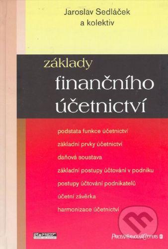 Ekopress Základy finančního účetnictví - Jaroslav Sedláček a kol. cena od 345 Kč