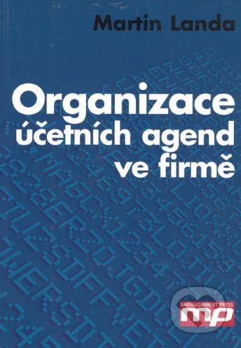 Management Press Organizace účetních agend ve firmě - Martin Landa cena od 152 Kč