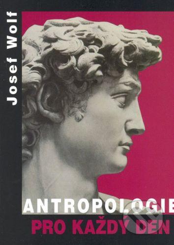 ARSCI Antropologie pro každý den - Josef Wolf cena od 274 Kč