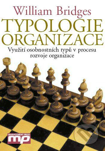 Management Press Typologie organizace - William Bridges cena od 0 Kč