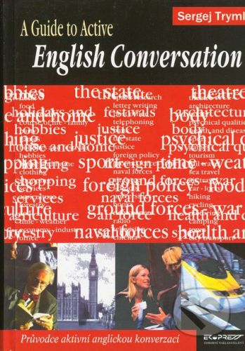 Ekopress A Guide to Active English Conversation - Sergej Tryml cena od 424 Kč