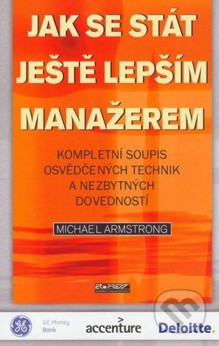 Ekopress Jak se stát ještě lepším manažerem - Michael Armstrong cena od 297 Kč