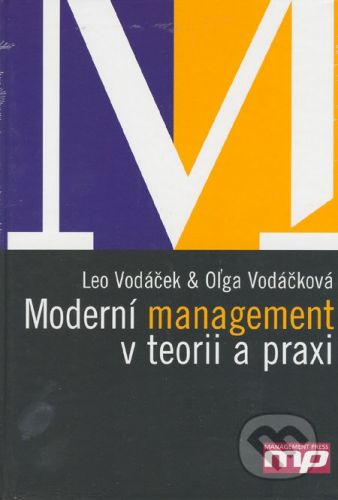 Management Press Moderní management v teorii a praxi - Leo Vodáček, Oľga Vodáčková cena od 490 Kč