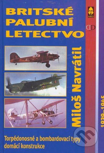 Ares Britské palubní letectvo - Miloš Navrátil cena od 178 Kč