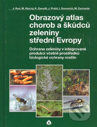Biocont Laboratory Obrazový atlas chorob a škůdců zeleniny střední Evropy - Jaroslav Rod a kol. cena od 398 Kč