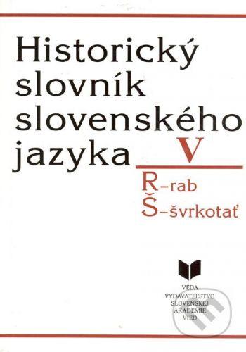VEDA Historický slovník slovenského jazyka V (R - Š) - cena od 433 Kč