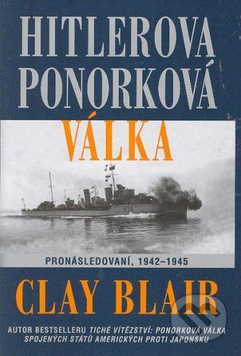 Návrat Hitlerova ponorková válka - Clya Blair cena od 584 Kč