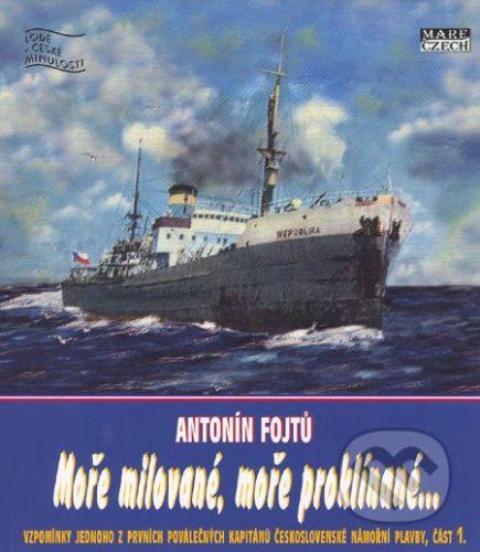 Antonín Fojtů: Moře milované, moře proklínané cena od 152 Kč