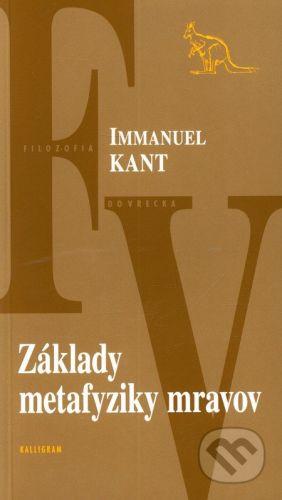Kalligram Základy metafyziky mravov - Immanuel Kant cena od 99 Kč