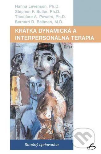 Vydavateľstvo F Krátka dynamická a interpersonálna terapia - Hanna Levenson, Stephen F. Butler, Theodore A. Powers, Bernard D. Beitman cena od 347 Kč