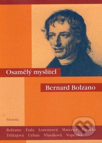 Filosofia Osamělý myslitel Bernard Bolzano - cena od 184 Kč